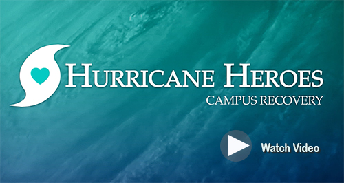 Hurricane Heroes Campus Recovery - Watch Video