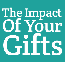 the impact of your gifts